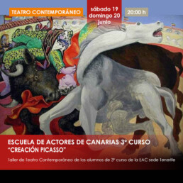 TERCER CURSO DE LA ESCUELA DE ACTORES DE CANARIAS – CREACIÓN PICASSO